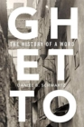 Ghetto : The History of a Word - Book