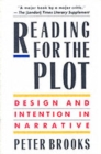 Reading for the Plot : Design and Intention in Narrative - Book