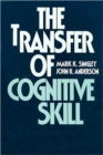 The Transfer of Cognitive Skill - Book