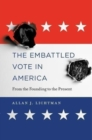 The Embattled Vote in America : From the Founding to the Present - Book