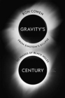 Gravity's Century : From Einstein's Eclipse to Images of Black Holes - Book