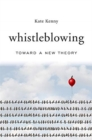 Whistleblowing : Toward a New Theory - Book