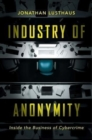 Industry of Anonymity : Inside the Business of Cybercrime - Book