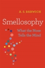 Smellosophy : What the Nose Tells the Mind - Book