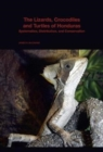 The Lizards, Crocodiles, and Turtles of Honduras : Systematics, Distribution, and Conservation - Book