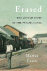 Erased : The Untold Story of the Panama Canal - Book