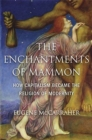 The Enchantments of Mammon : How Capitalism Became the Religion of Modernity - Book