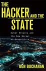 The Hacker and the State : Cyber Attacks and the New Normal of Geopolitics - Book