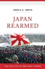 Japan Rearmed : The Politics of Military Power - Book