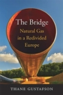 The Bridge : Natural Gas in a Redivided Europe - Book