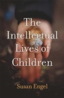 The Intellectual Lives of Children - Book
