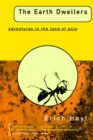 The Earth Dwellers : Adventures in the Land of Ants - Book