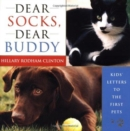 Dear Socks, Dear Buddy : Kids' Letters to the First Pets - Book