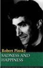 Sadness and Happiness : Poems by Robert Pinsky - Book