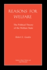 Reasons for Welfare : The Political Theory of the Welfare State - Book