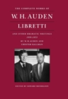 The Complete Works of W. H. Auden : Libretti and Other Dramatic Writings, 1939-1973 - Book