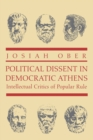 Political Dissent in Democratic Athens : Intellectual Critics of Popular Rule - Book
