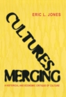 Cultures Merging : A Historical and Economic Critique of Culture - Book