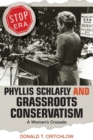 Phyllis Schlafly and Grassroots Conservatism : A Woman's Crusade - Book