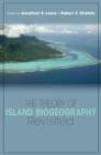 The Theory of Island Biogeography Revisited - Book
