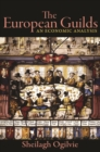The European Guilds : An Economic Analysis - Book
