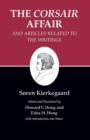 "Kierkegaard's Writings, XIII, Volume 13: The ""Corsair Affair"" and Articles Related to the Writings - Book"