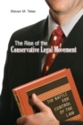 The Rise of the Conservative Legal Movement : The Battle for Control of the Law - Book