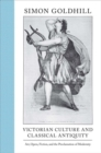 Victorian Culture and Classical Antiquity : Art, Opera, Fiction, and the Proclamation of Modernity - Book