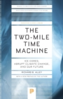 The Two-Mile Time Machine : Ice Cores, Abrupt Climate Change, and Our Future - Updated Edition - Book