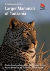 A Field Guide to the Larger Mammals of Tanzania - Book
