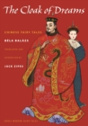 The Cloak of Dreams : Chinese Fairy Tales - Book