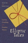 Elliptic Tales : Curves, Counting, and Number Theory - Book