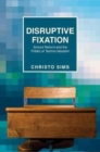 Disruptive Fixation : School Reform and the Pitfalls of Techno-Idealism - Book