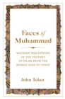 Faces of Muhammad : Western Perceptions of the Prophet of Islam from the Middle Ages to Today - Book