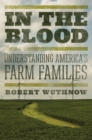 In the Blood : Understanding America's Farm Families - Book