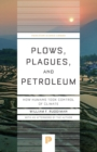 Plows, Plagues, and Petroleum : How Humans Took Control of Climate - Book
