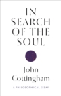 In Search of the Soul : A Philosophical Essay - Book