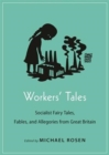 Workers' Tales : Socialist Fairy Tales, Fables, and Allegories from Great Britain - Book