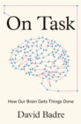 On Task : How Our Brain Gets Things Done - Book