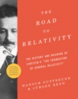 "The Road to Relativity : The History and Meaning of Einstein's ""The Foundation of General Relativity"", Featuring the Original Manuscript of Einstein's Masterpiece - Book"
