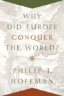Why Did Europe Conquer the World? - Book
