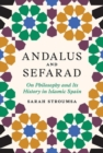 Andalus and Sefarad : On Philosophy and Its History in Islamic Spain - Book