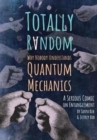 Totally Random : Why Nobody Understands Quantum Mechanics (A Serious Comic on Entanglement) - Book