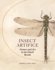 Insect Artifice : Nature and Art in the Dutch Revolt - Book