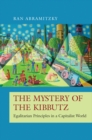 The Mystery of the Kibbutz : Egalitarian Principles in a Capitalist World - Book