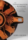 The Transformation of Athens : Painted Pottery and the Creation of Classical Greece - Book
