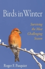 Birds in Winter : Surviving the Most Challenging Season - Book