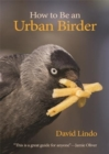 How to Be an Urban Birder - Book