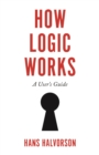 How Logic Works : A User's Guide - Book