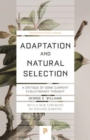 Adaptation and Natural Selection : A Critique of Some Current Evolutionary Thought - Book